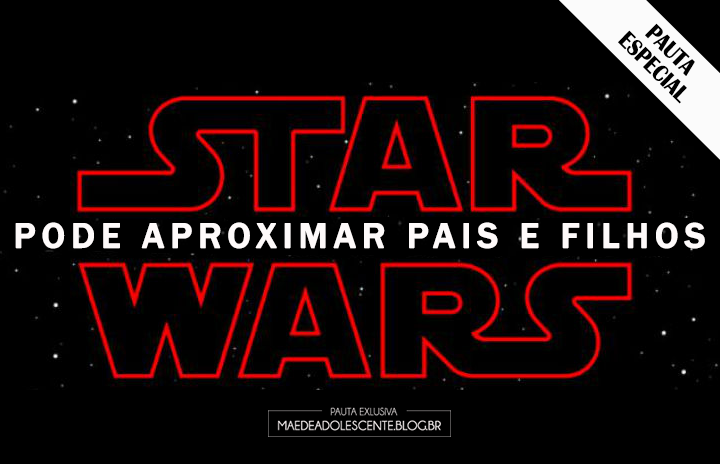STAR-WARS-PODE-APROXIMAR-PAIS-E-FILHOS
