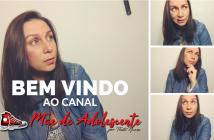 Mãe de Adolescente estreia seu canal no Youtube | Infância