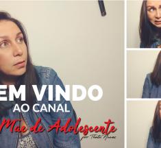 Mãe de Adolescente estreia seu canal no Youtube